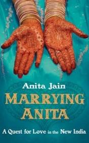 Marrying Anita - A Quest for Love in the New India