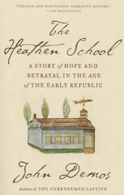 The Heathen School - A Story of Hope and Betrayal in the Age of the Early Republic