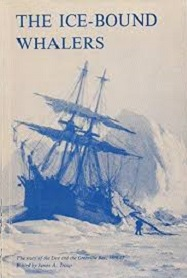 The Ice-Bound Whalers - The Story of the Dee and the Grenville Bay, 1836-37