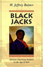 Black Jacks - African American Seamen in the Age of Sail