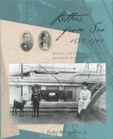 Letters from Sea 1882-1901 - Joanna and Lincoln Colcord's Seafaring Childhood