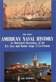 American Naval History - An Illustrated Chronology of the US Navy and Marine Corps, 1775 - Present