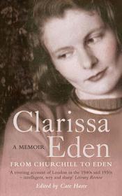 Clarissa Eden - From Churchill to Eden