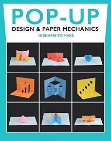 Pop-Up Design and Paper Mechanics - 18 Shapes to Make