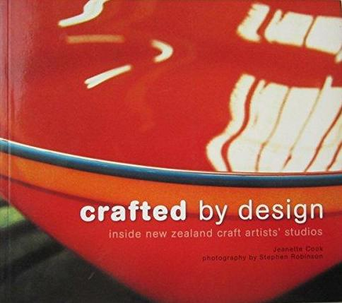 Crafted By Design - Inside New Zealand Craft Artists Studios