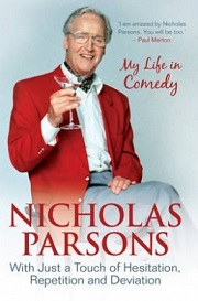 Nicholas Parsons: With Just a Touch of Hesitation, Repetition and Deviation - My Life in Comedy