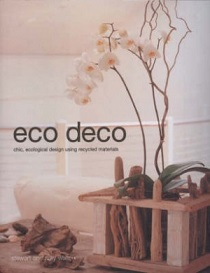 Eco Deco - Chic, Ecological Design Using Recycled Materials