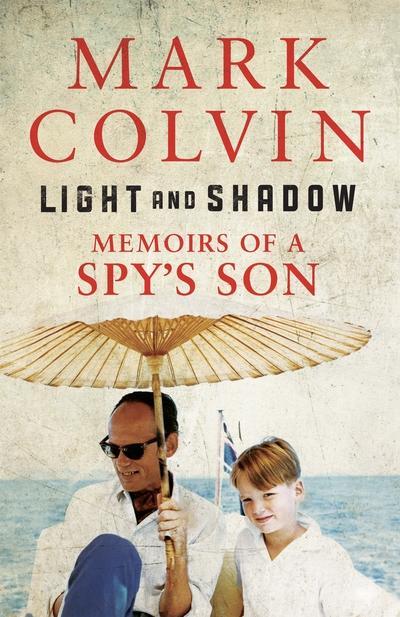 Light and Shadow - Memoir's of a Spy's Son