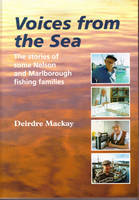 Voices from the Sea - The stories of some Nelson and Marlborough fishing