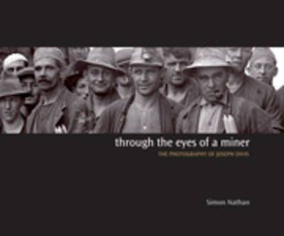 Through The Eyes Of A Miner - The Photography of Joseph Divis