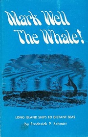 Mark Well the Whale! - Long Island Ships to Distant Seas