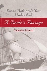 A Bride's Passage - Susan Hathorn's Year Under Sail