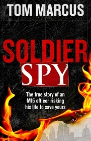 Soldier Spy - The True Story of an M15 Officer Risking His Life to Save Yours