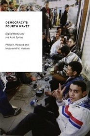 Democracy's Fourth Wave - Digital Media and the Arab Spring