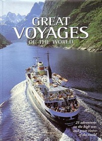 Great Voyages of the World - 25 High Adventures on the High Seas and Great Rivers of the World