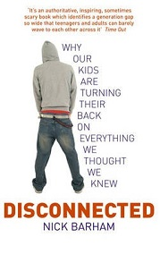 Disconnected - Why Our Kids are Turning their Backs on Everything We Thought We Knew