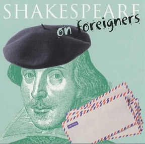 Shakespeare on Foreigners
