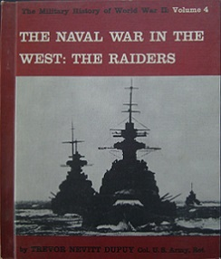 The Naval War in the West - The Raiders - The Military History of World War II - Volume 4