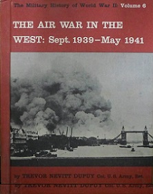 The Air War in the West - Sept. 1939-May 1941 - The Military History of World War II - Volume 6
