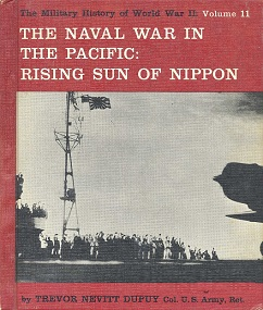 The Naval War in the Pacific - Rising Sun of Nippon - The Military History of World War II - Volume 11
