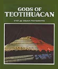 Gods of Teotihuacan - The Whole State of Mexico