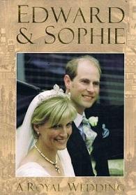Edward and Sophie - A Royal Wedding