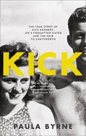 Kick - The True Story of Kick Kennedy, JFK's Forgotten Sister and the Heir to Chatsworth