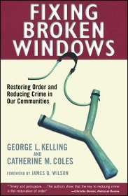 Fixing Broken Windows - Restoring Order and Reducing Crime in Our Communities