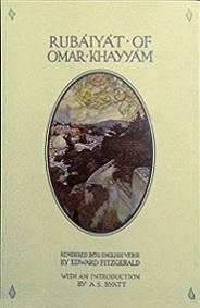 Rubaiyat of Omar Khayyam - Rendered into English Verse