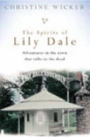 The Spirits of Lily Dale - Adventures in the Town That Talks to the Dead