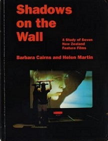 Shadows on the Wall: A Study of Seven New Zealand Feature Films
