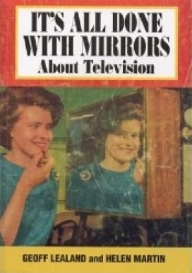 It's All Done with Mirrors: About Television