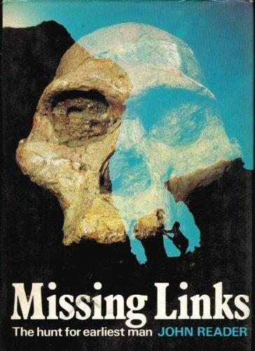 Missing Links: The Hunt for Earliest Man