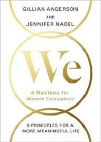 We: A Manifesto for Women Everywhere - 9 Principles for a More Meaningful Life