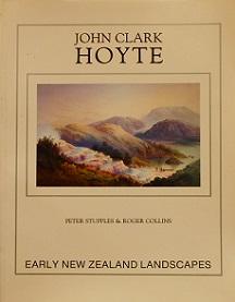 John Clark Hoyte - Early New Zealand Landscapes