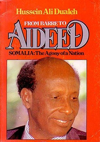 From Barre to Aideed - Somalia: The Agony of a Nation
