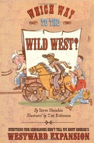Which War to the Wild West? Everything Your Schoolbooks Didn't Tell You About America's Westward Expansion