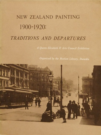 New Zealand Painting 1900 - 1920: Traditions and Departures