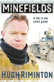 Minefields - A Life in the News Game - From Cadet to Award-Winning Journalist - Reporting on the Frontline of History