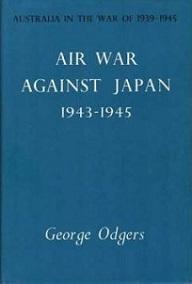 Air War Against Japan 1943-1945 - Australia in the War of 1939-1945