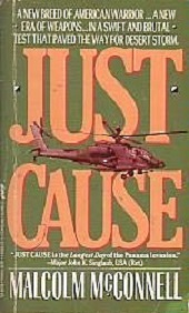 Just Cause - The Real Story of America's High-Tech Invasion of Panama