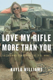 Love My Rifle More than You  - Young and Female in the U.S. Army