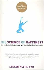 The Science of Happiness - How Our Brains Make Us Happy - And What We Can Do to Get Happier
