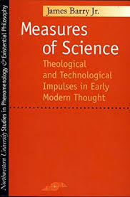 Measures of Science - Theological and Technological Impulses in Early Modern Thought