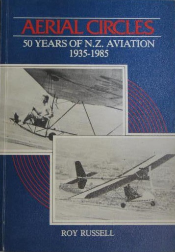 Aerial Circles - 50 Years of N.Z. Aviation 1935 - 1985