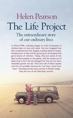 The Life Project: The Extraordinary Story of Our Ordinary Lives