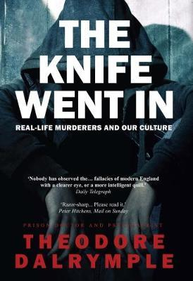 The Knife Went in: Real Life Murderers and Our Culture