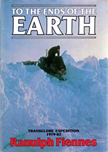 To the Ends of the Earth: Transglobe Expedition 1979-82