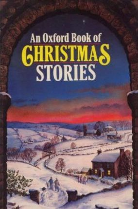An Oxford Book of Christmas Stories
