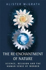 The Re-Enchantment of Nature - Science, Religion and the Human Sense of Wonder